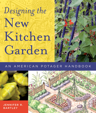 Designing the New Kitchen Garden by Jennifer R. Bartley
