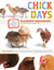 Chick Days: An Absolute Beginner's Guide to Raising Chickens from Hatching to Laying