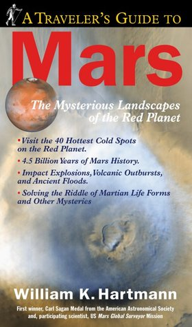 A Traveler's Guide to Mars by William K. Hartmann