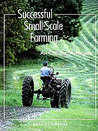 Successful Small-Scale Farming: An Organic Approach