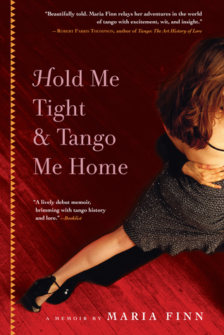 Hold Me Tight and Tango Me Home by Maria Finn