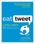 Eat Tweet: A Twitter Cookbook