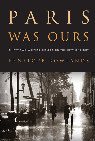 Paris Was Ours by Penelope Rowlands