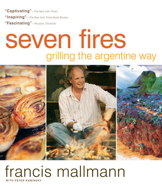 Buy Seven Fires: Grilling the Argentine Way
