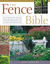 The Fence Bible: How to plan, install, and build fences and gates to meet every home style and property need, no matter what size your yard.