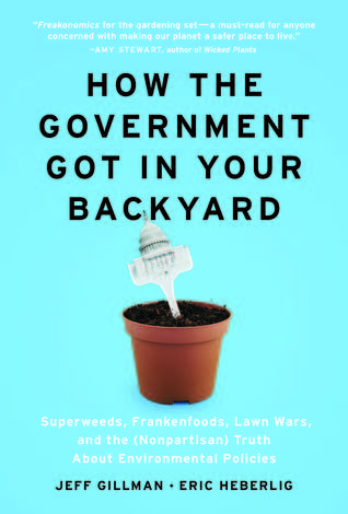 How the Government Got in Your Backyard by Jeff Gillman