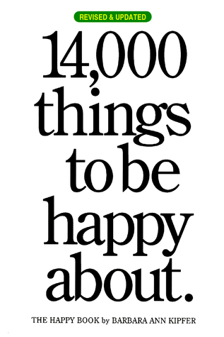 14,000 Things to be Happy About. by Barbara Ann Kipfer