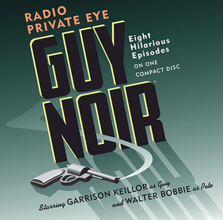 Guy Noir by Garrison Keillor