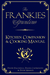 The Frankies Spuntino Kitchen Companion & Cooking Manual by Frank Falcinelli