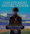 Captain Underhill Unlocks the Enigma: The Queen is in the Counting House and Don't Touch That Dial!