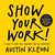 Show Your Work!: 10 Ways to...