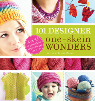 101 Designer One-Skein Wonders by Judith Durant