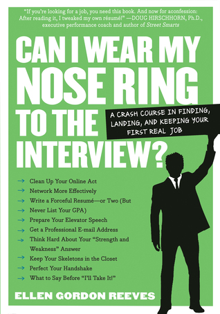 Can I Wear My Nose Ring to the Interview? by Ellen Gordon-Reeves