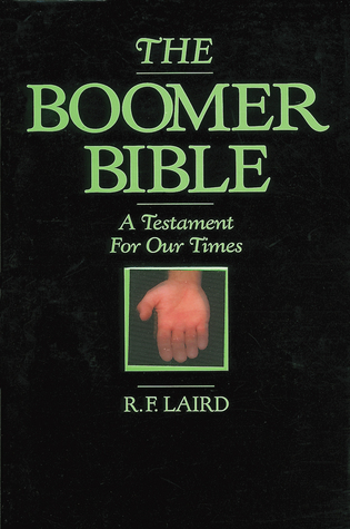 The Boomer Bible by Robbin F. Laird