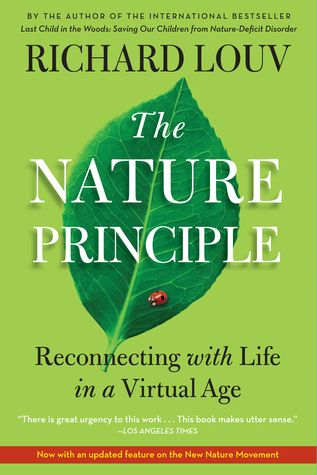 Free download The Nature Principle: Reconnecting with Life in a Virtual Age by Richard Louv PDF