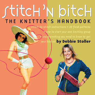 Stitch n Bitch: The Knitters Handbook