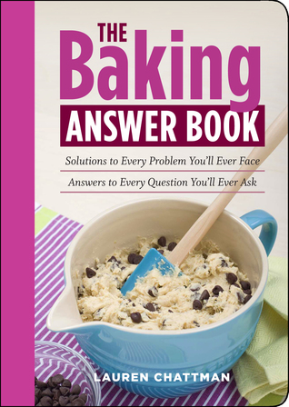 The Baking Answer Book: Solutions to Every Problem You