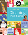 Cleaning Plain & Simple: A ready reference guide with hundreds of sparkling solutions to your everyday cleaning challenges