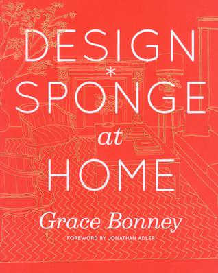 Design*Sponge at Home by Grace Bonney