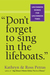 """Don't Forget to Sing in the Lifeboats"": Uncommon Wisdom for Uncommon Times"