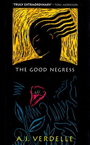 The Good Negress by A.J. Verdelle