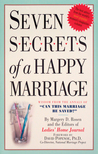 "Seven Secrets of a Happy Marriage: Wisdom from the Annals of ""Can This Marriage Be Saved?"""