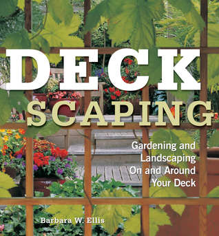 Deckscaping by Barbara W. Ellis