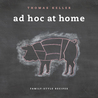 Ad Hoc at Home by Thomas Keller