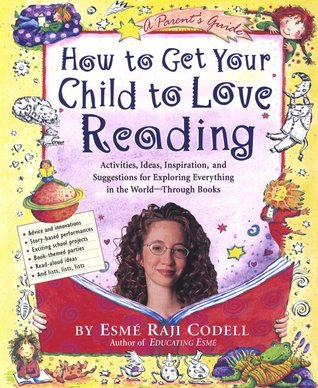 How to Get Your Child to Love Reading by Esmé Raji Codell