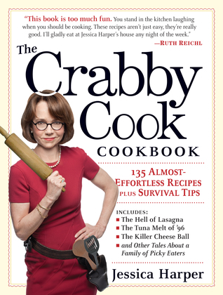 The Crabby Cook Cookbook by Jessica Harper
