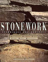 Stonework: Techniques and Projects - All the Information Needed to Use Stone Indoors and Out