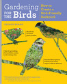 Gardening for the Birds: How to Create a Bird-Friendly Garden