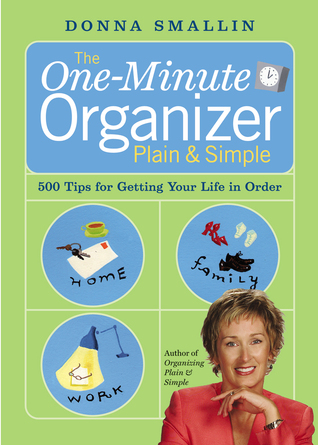 The One-Minute Organizer Plain & Simple by Donna Smallin Kuper