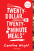 Twenty-Dollar, Twenty-Minute Meals*: *For Four People