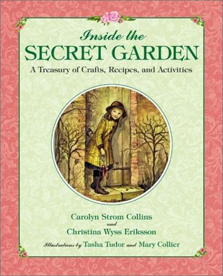 Inside the Secret Garden: A Treasury of Crafts, Recipes, and Activities