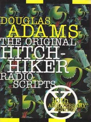 The Original Hitchhiker Radio Scripts by Douglas Adams