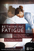 RETHINKING FATIGUE by Nora T. Gedgaudas