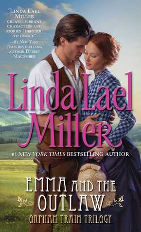 Emma And The Outlaw by Linda Lael Miller