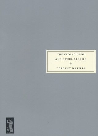 The Closed Door and Other Stories by Dorothy Whipple