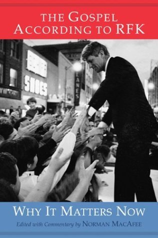 The Gospel According to RFK by Robert F. Kennedy