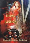 The Ritual of Illusion
