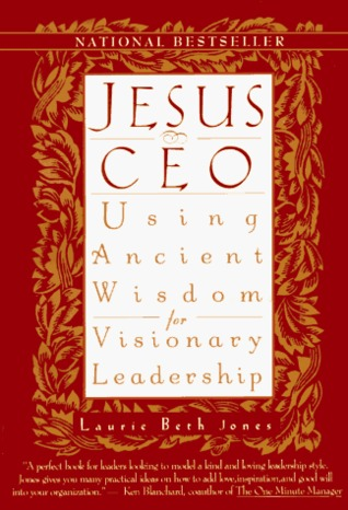 Jesus CEO by Laurie Beth Jones