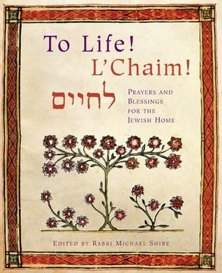 To Life! L'Chaim! by Michael Shire