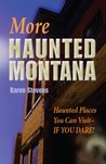 More Haunted Montana: Haunted Places You Can Visit If You Dare