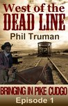 Bringing in Pike Cudgo (West of the Dead Line Book 1)