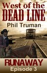 Runaway (West of the Dead Line Book 3)