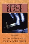 Spirit Blade: Book III of the Dragon Mage Trilogy