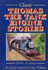 Classic Thomas The Tank Engine Stories: 20 Classic Stories in One Volume