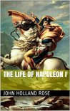 THE LIFE OF NAPOLEON I (annotated)