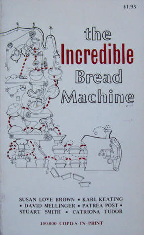 thesis of the incredible bread machine What i learned is that a bread machine is not necessarily a failed consumer  no  work, and just a little bit of patience to get amazing bread.